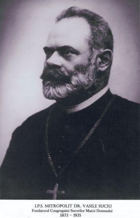 Mitropolitul dr. Vasile Suciu – Părintele Fondator al Congregației  Surorilor Maicii Domnului - Surorile-CMD.ro